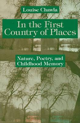 In the First Country of Places: Nature, Poetry, and Childhood Memory