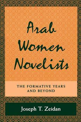 Arab Women Novelists: The Formative Years and Beyond