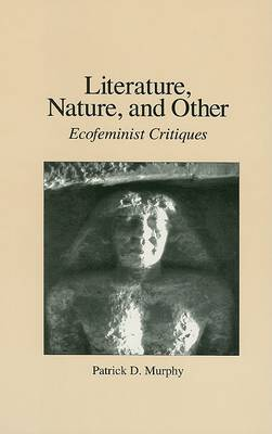 Literature, Nature and Other: Ecofeminist Critiques