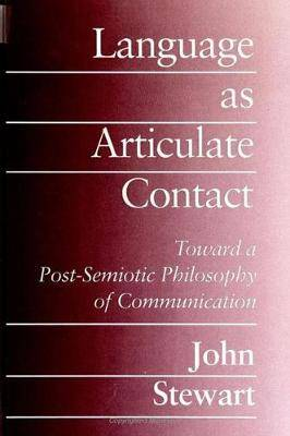 Language as Articulate Contact: Toward a Post-Semiotic Philosophy of Communication