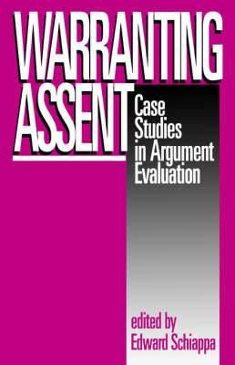 Warranting Assent: Case Studies in Argument Evaluation