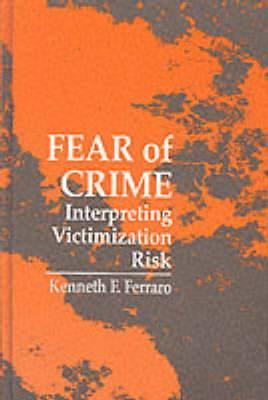 Fear of Crime: Interpreting Victimization Risk