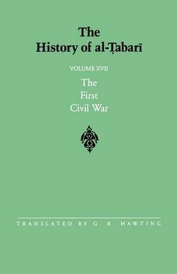 The History of Al-Tabari: The First Civil War: From the Battle of Siffin to the Death of 'Ali A.D. 656-661/A.H. 36-40: v.17