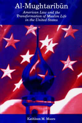 Al-Mughtaribaun: American Law and the Transformation of Muslim Life in the United States