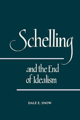 Schelling and the End of Idealism