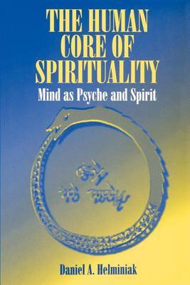 The Human Core of Spirituality: Mind as Psyche and Spirit
