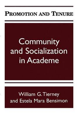 Promotion and Tenure: Community and Socialization in Academe