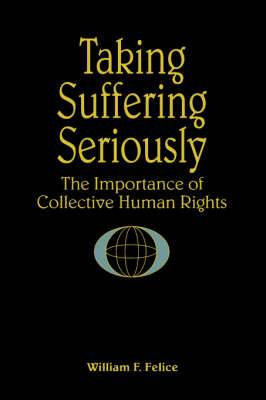 Taking Suffering Seriously: The Importance of Collective Human Rights