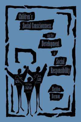 Children's Social Consciousness and the Development of Social Responsibility