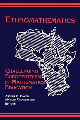 Ethnomathematics: Challenging Eurocentrism in Mathematics Education