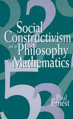 Social Constructivism as a Philosophy of Mathematics