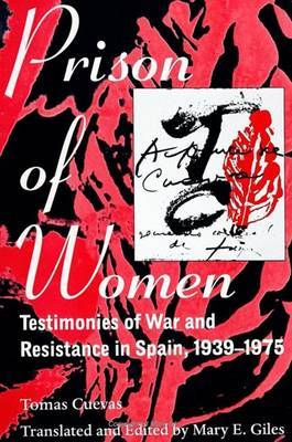 Prison of Women: Testimonies of War and Resistance in Spain, 1939-75