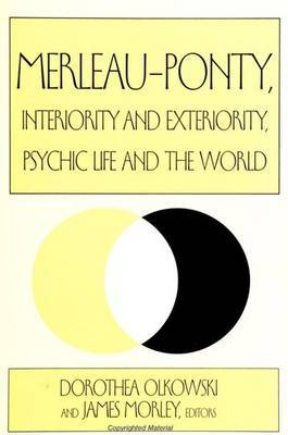 Merleau-Ponty, Interiority and Exteriority, Psychic Life and the World