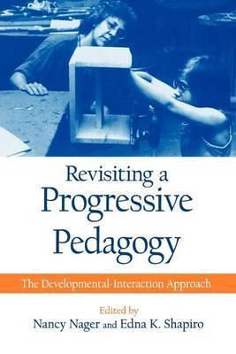 Revisiting a Progressive Pedagogy: The Developmental-interaction Approach