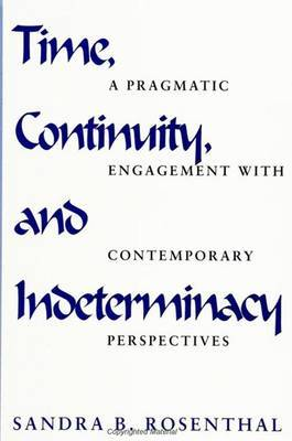 Time, Continuity and Interdeterminacy: A Pragmatic Engagement with Contemporary Perspectives