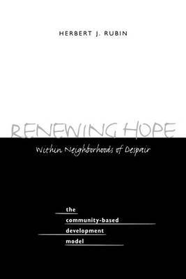 Renewing Hope within Neighborhoods of Despair: The Community-based Development Model