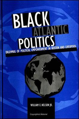 Black Atlantic Politics: Dilemmas of Political Empowerment in Boston and Liverpool