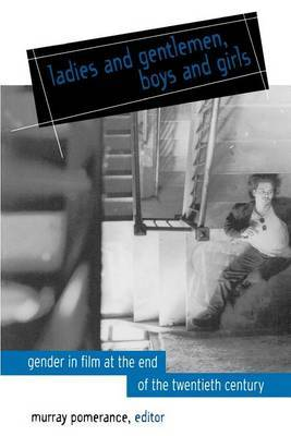 Ladies and Gentlemen, Boys and Girls: Gender in Film at the End of the Twentieth Century