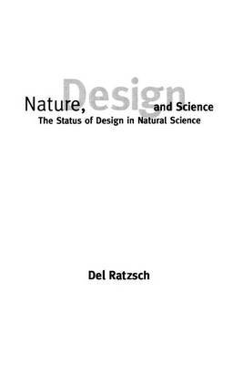 Nature, Design and Science: The Status of Design in Natural Science