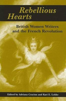 Rebellious Hearts: British Women Writers and the French Revolution