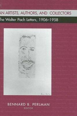 American Artists, Authors, and Collectors: The Walter Pach Letters 1906-1958