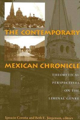 The Contemporary Mexican Chronicle: Theoretical Perspectives on the Liminal Genre