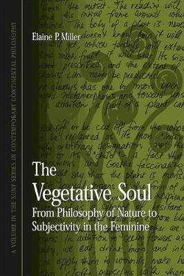 The Vegetative Soul: From Philosophy of Nature to Subjectivity in the Feminine