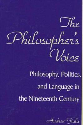 The Philosopher's Voice: Philosophy, Politics, and Language in the Nineteenth Century
