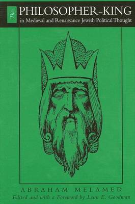 The Philosopher-king in Medieval and Renaissance Jewish Thought