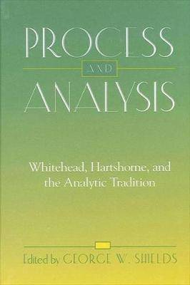 Process and Analysis: Whitehead, Hartshorne, and the Analytic Tradition
