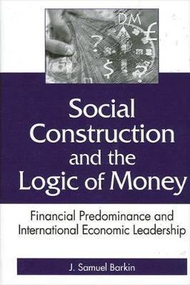 Social Construction & Logic Money HB