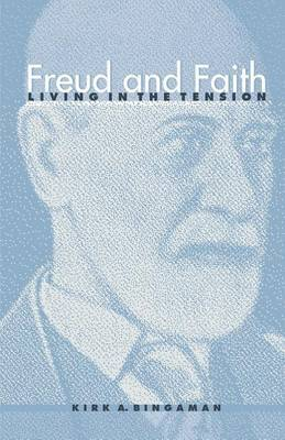 Freud and Faith: Living in the Tension