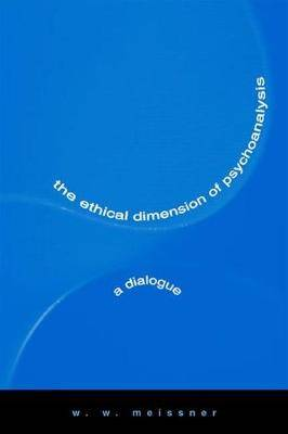 The Ethical Dimension of Psychoanalysis: A Dialogue