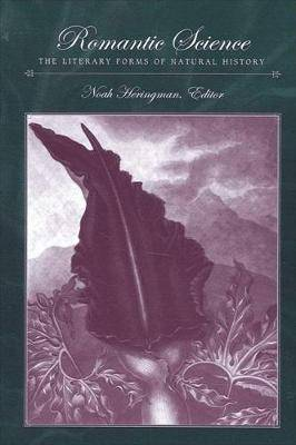 Romantic Science: The Literary Forms of Natural History