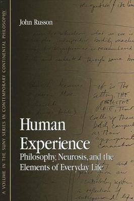 Human Experience: Philosophy, Neurosis, and the Elements of Everyday Life
