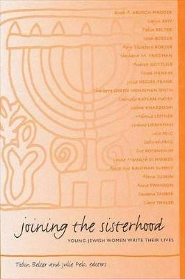 Joining the Sisterhood: Young Jewish Women Write Their Lives