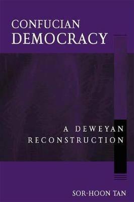 Confucian Democracy CB: A Deweyan Reconstruction