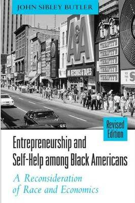 Entrepreneurship and Self-Help Amoung Black Americans: A Reconsideration of Race and Economics