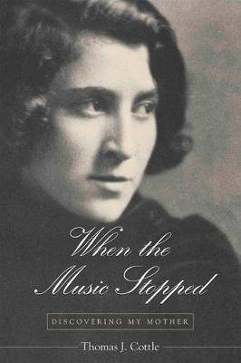When the Music Stopped: Discovering My Mother