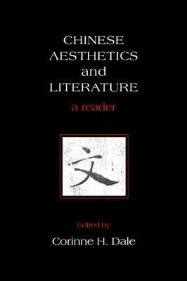 Chinese Aesthetics and Literature: A Reader