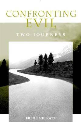 Confronting Evil: Two Journeys