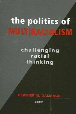 The Politics of Multiracialism: Challenging Racial Thinking