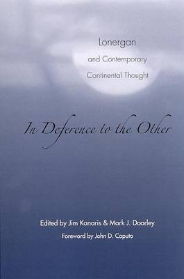 In Deference to the Other: Lonergan and Contemporary Continental Thought