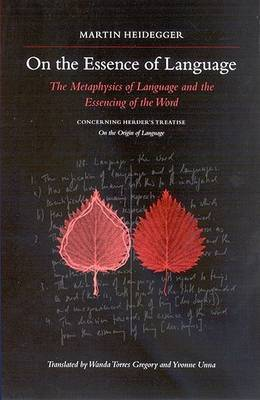 On the Essence of Language: The Metaphysics of Language and the Essencing of the Word Concerning Herder's Treatise  On the Origin of Language