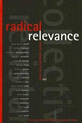 Radical Relevance: Toward a Scholarship of the Whole Left