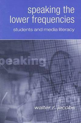 Speaking the Lower Frequencies: Students and Media Literacy