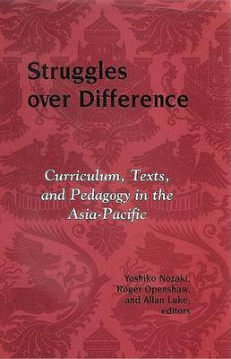 Struggles Over Difference: Curriculum,Texts,and Pedagogy in the Asia-Pacific