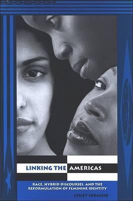Linking the Americas: Race, Hybrid Discourses, and the Reformulation of Feminine Identity