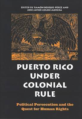 Puerto Rico Under Colonial Rule: Political Persecution and the Quest for Human Rights
