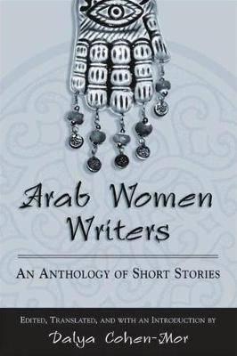 Arab Women Writers: An Anthology of Short Stories
